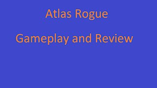 Atlas Rogue Gameplay/Review