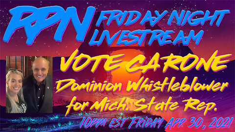 Mellissa Carone - Dominion Whistleblower For MI State Rep on Fri. Night Livestream