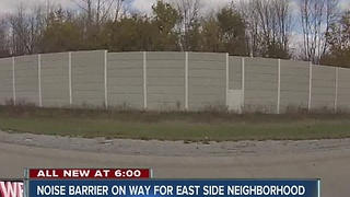 East side neighborhood getting noise barrier - Video