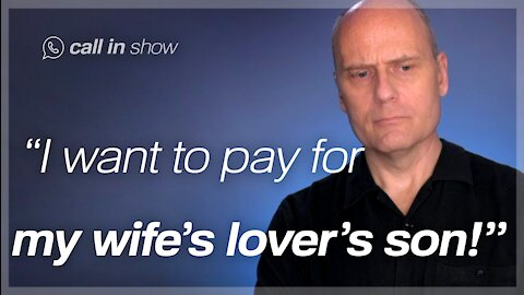 """""""I Want to Pay for My Wife's Lover's Son!"""" Part 2 Freedomain Call In"""
