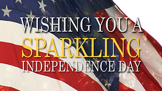 Wishing You a Sparkling Independence Day! - Video