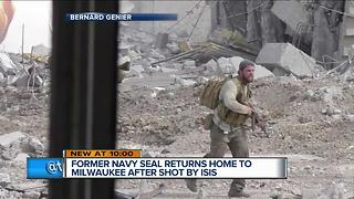 Former Navy Seal returns home to Milwaukee after shot by ISIS - Video