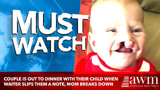 Couple Is Out To Dinner With Their Child When Waiter Slips Them A Note, Mom Breaks Down - Video