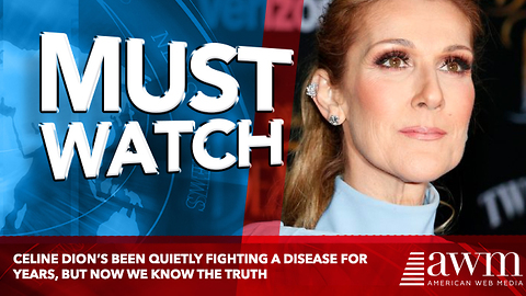 Celine Dion's Been Quietly Fighting A Disease For Years, But Now We Know The Truth