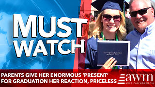 Parents Give Her Enormous 'Present' for Graduation her reaction, Priceless