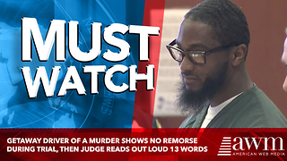 Getaway Driver Of A Murder Shows No Remorse During Trial, Then Judge Reads Out Loud 13 Words - Video