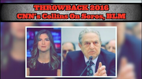 THROWBACK 2016: CNN's Kaitlan Collins Called Out Soros For Funding BLM
