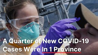 Canada Just Reported 423 New Cases Of COVID-19 & A Quarter Of Them Were In 1 Province