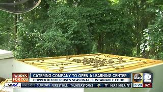 Chef-driven catering company Copper Kitchen looks to open a learning center in the fall - Video
