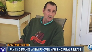 Family demands answers over man's hospital release