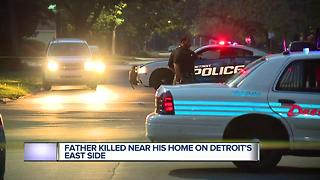 Father killed near home on Detroit's East Side