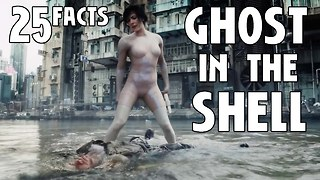 25 Facts About Ghost In The Shell - Video