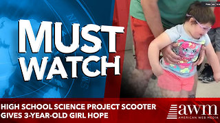 High school science project scooter gives 3-year-old girl hope - Video