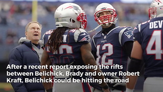 Sources Say Bill Belichick Could Be Leaving The Patriots - Video