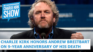 Charlie Kirk Honors Andrew Breitbart on 9-Year Anniversary of His Death