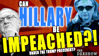 Could Hillary be Impeached Under the Trump Precedent?