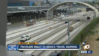 Travelers react to Mexico travel warning - Video