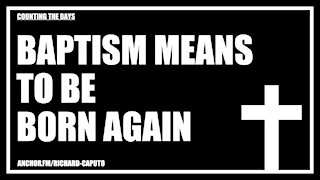 Baptism Means to be Born Again