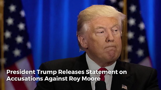 President Trump Releases Statement on Accusations Against Roy Moore - Video