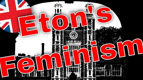 Eton College Fires Teacher Knowland for Lecture Questioning the 'Current Radical Feminist Orthodoxy'