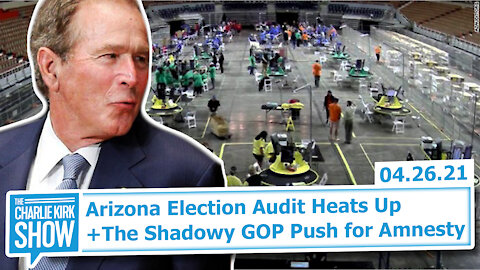 Arizona Election Audit Heats Up + The Shadowy GOP Push for Amnesty | The Charlie Kirk Show
