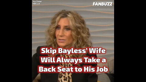 Skip Bayless' Wife Will Always Take a Back Seat to His Job