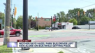 Mother says Hazel Park bus driver left kids alone on bus while getting food - Video