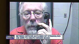 Retired officer accused of strangling his wife to death denied bond - Video