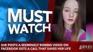 She Posts A Seemingly Boring Video On Facebook Gets A Call That Saves Her Life