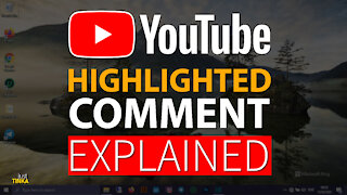 Highligted Comment On YouTube Explained