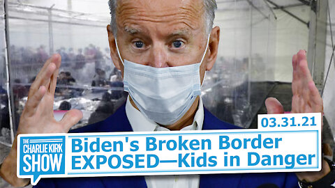 Biden's Broken Border EXPOSED—Kids in Danger | The Charlie Kirk Show