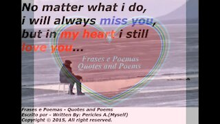 No matter what i do, I will always miss you... [Quotes and Poems]