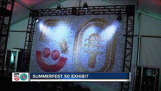 Summerfest features new exhibit celebrating 50 years - Video
