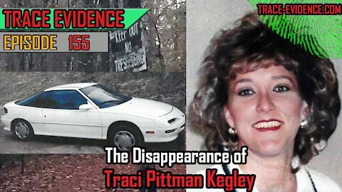 155 - The Disappearance of Traci Kegley