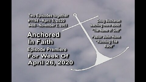Week of April 26th, 2020 - Anchored in Faith Episode Premiere 1194