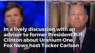 Video: Tucker Carlson Backs Trump on Uranium Deal: Lobbyists Always Expect 'Something in Return' - Video