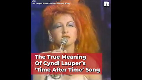 The True Meaning Of Cyndi Lauper's 'Time After Time' Song