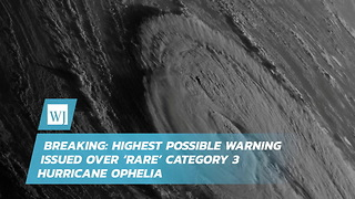 Breaking: Highest Possible Warning Issued Over 'Rare' Category 3 Hurricane Ophelia - Video