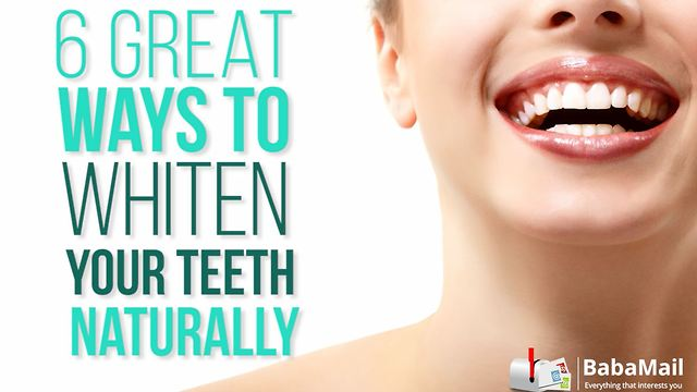 6 Great Natural Ways To Whiten Your Teeth Health Babamail
