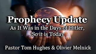 Prophecy Update: As It Was in the Days of Hitler, So it is Today