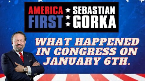 What happened in Congress on January 6th. Sebastian Gorka on AMERICA First