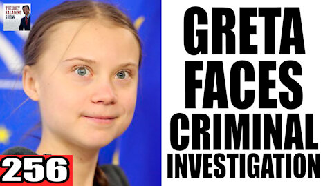 256. Greta Thunberg Faces CRIMINAL INVESTIGATION in India