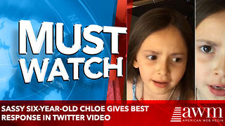 Sassy six-year-old Chloe gives best response in Twitter video - Video