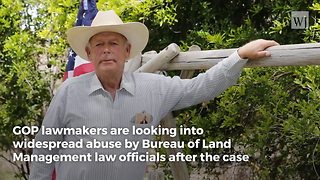 Congress Launches New Investigation into Agents Who Prosecuted Cliven Bundy - Video