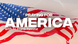 Praying for America with Father Frank Pavone - Friday, May 7, 2021