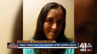 Family searching for answers after sister's death