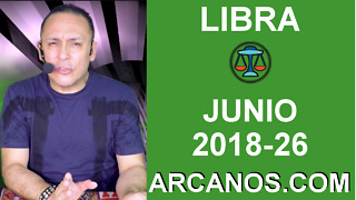 HOROSCOPO LIBRA-Semana 2018-26-Del 24 al 30 de junio de 2018-ARCANOS.COM - Video
