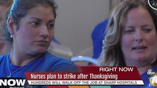 Sharp nurses plan to strike after Thanksgiving - Video