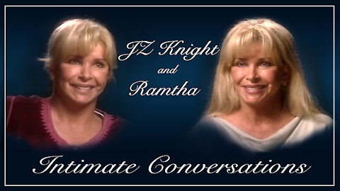 Intimate Conversations with JZ Knight and Ramtha.