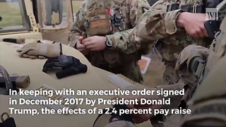 The Military Just Got the Biggest Pay Raise They've Gotten in Years - Video